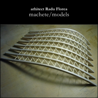 Portofoliu de machete - arh. Radu Florea